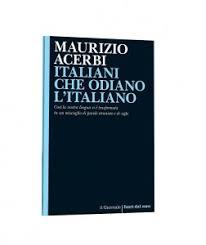 ITALIANI CHE ODIANO L'ITALIANO (recensione a cura di David Taglieri)