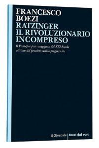 RATZINGER IL RIVOLUZIONARIO INCOMPRESO (recensione a cura di David Taglieri)