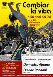 CAMBIAR LA VITA. A 50 ANNI DAL '68: EREDITÀ DELUSIONE DESIDERIO
