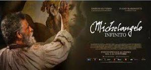 """AL CINEMA UN RITRATTO CREDIBILE DELL'ARTISTA DELLA CAPPELLA SISTINA: """"MICHELANGELO – INFINITO"""" (di David Taglieri e Omar Ebrahime)"""