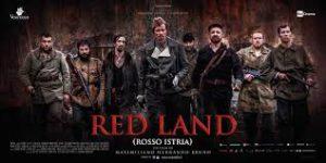 """""""RED LAND"""": IL FILM CENSURATO SUGLI ITALIANI SCOMPARSI ED ESULI IN ISTRIA E DALMAZIA DOPO IL 1943"""